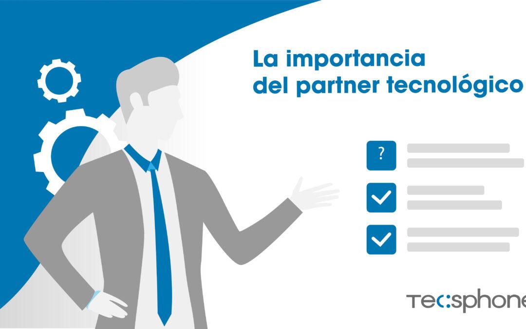 La importancia del partner tecnológico