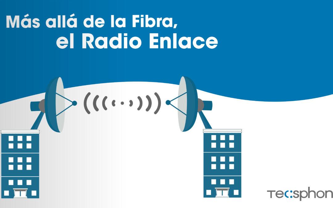 Conexiones más allá de la fibra Radio Enlace